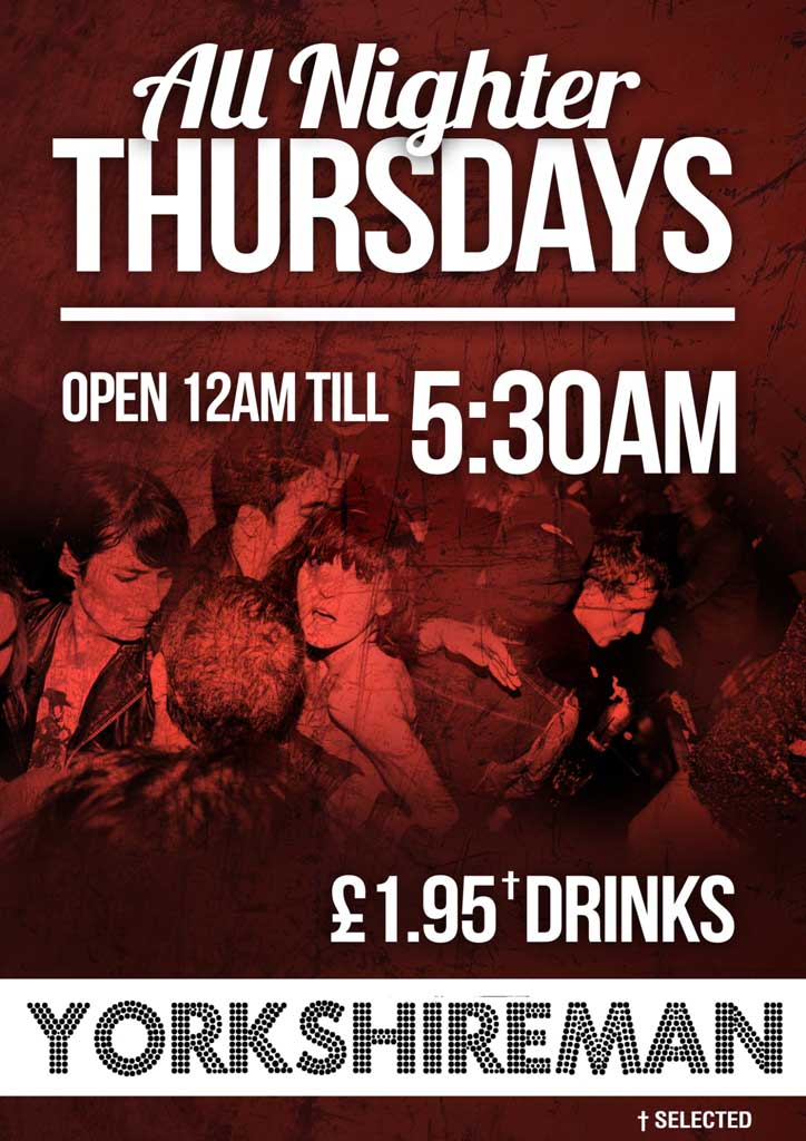 All Nighter Thursdays @ Yorkshireman - £1.95 Drinks!*